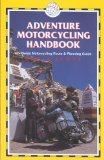 Adventure Motorcycling Handbook, 5th: Worldwide Motorcycling Route and Planning Guide (Trailblazer)