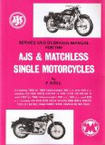 Service and Overhaul Manual for the AJS and Matchless Single Motorcycles