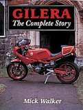 Gilera: The Complete Story (Crowood MotoClassics)