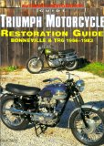 Triumph Motorcycle Restoration Guide: Bonneville and Tr6 1956-1983 (Motorbooks International Authentic Restoration Guides)