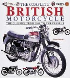 The Complete British Motorcycle: The Classics from 1907 to the Present