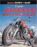 Classic Japanese Motorcycles (Illustrated Buyer s Guide)