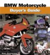 Bmw Motorcycle Buyers Guide (Illustrated Buyers Guide)