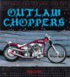 Outlaw Choppers (Enthusiast Color Series)