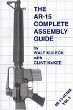 The AR-15 Complete Assembly Guide