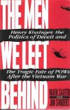The Men We Left Behind: Henry Kissinger, the Politics of Deceit and the Tragic Fate of Pows After the Vietnam War