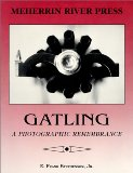 Gatling: A Photographic Remembrance