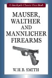 Mauser, Walther and Mannlicher Firearms (Stackpole Classic Gun Book)