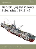 Imperial Japanese Navy Submarines 1941-45 (New Vanguard)