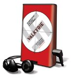Valkyrie: The Story of the Plot to Kill Hitler, by Its Last Member [With Earbuds] (Playaway Adult Nonfiction)