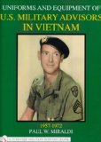 Uniforms and Equipment of U.S. Military Advisors in Vietnam: 1957-1972