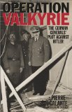 Operation Valkyrie: The German Generals Plot Against Hitler