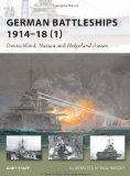 German Battleships 1914-18 (1): Deutschland, Nassau and Helgoland classes (New Vanguard)