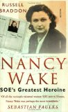 Nancy Wake: SOE s Greatest Heroine