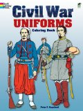 Civil War Uniforms Coloring Book (Colouring Books)