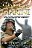 Once a Marine: An Iraq War Tank Commander s Inspirational Memoir of Combat, Courage, and Recovery