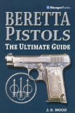 Beretta Pistols: The Ultimate Guide