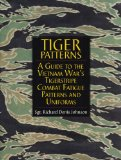 Tiger Patterns: A Guide to the Vietnam War s Tigerstripe Combat Fatigue Patterns and Uniforms (Schiffer Military Aviation History)