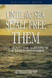 Until the Sea Shall Free Them: Life, Death, and Survival in the Merchant Marine (Blue Jacket Books)