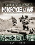 MOTORCYCLES AT WAR: Rare Photographs from Wartime Archives (Images of War)