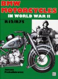 Bmw Motorcycles in World War II: R12 R75 (Schiffer Military History)