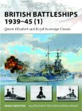 British Battleships 1939-45 (1): Queen Elizabeth and Royal Soverign Classes (New Vanguard)