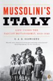 Mussolini s Italy: Life Under the Fascist Dictatorship, 1915-1945