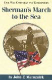 Sherman s March to the Sea (Civil War Campaigns and Commander Series)