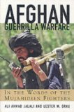 Afghan Guerilla Warfare: Mujahideen Tactics in the Soviet Afghan War
