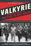 Valkyrie: An Insider s Account of the Plot to Kill Hitler