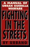 Fighting in the Streets: A Manual of Urban Guerilla Warfare