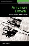 Aircraft Down!: Evading Capture in WWII Europe (Potomac Books History of War series)