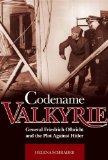 Codename Valkyrie : General Friedrich Olbricht and the Plot Against Hitler
