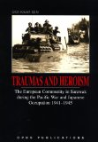 Traumas and Heroism: The European Community in Sarawak During the Pacific War and Japanese Occupation 1941-1945