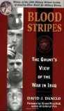 Blood Stripes: The Grunt s View of the War in Iraq