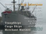 Troop Ships, Cargo Ships and Merchant Marines