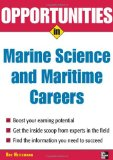 Opportunities in Marine Science and Maritime Careers, revised edition (Opportunities InSeries)