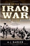 The First Iraq War--1914-1918: Britain s Mesopotamian Campaign