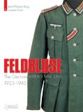 FELDBLUSE: The German Army Field Tunic 1933-45
