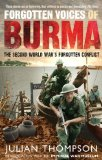 Forgotten Voices of Burma: The Second World War s Forgotten Conflict