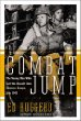 Combat Jump : The Young Men Who Led the Assault into Fortress Europe, July 1943