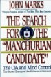 The Search for the Manchurian Candidate: The CIA and Mind Control