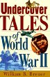 Undercover Tales of World War II