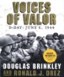 Voices of Valor : D-Day, June 6, 1944