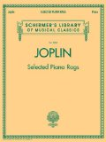 Selected Piano Rags: Schirmer s Library of Musical Classics, Vol. 2062