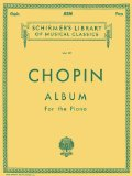 Chopin: Album for the Piano (Schirmer s Library of Musical Classics, Vol. 39)