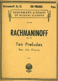 Rachmaninoff: Ten Preludes for the Piano Op. 23 (F# Minor, Bb Major, D Minor, D Major, G Minor, Eb Major, C Minor, Ab Major, Eb Minor, and Gb Major) (Schirmer s Library of Musical Classics, 1630)