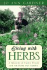 Living With Herbs: A Treasury of Useful Plants for the Home and Garden