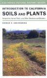 Introduction to California Soils and Plants: Serpentine, Vernal Pools, and Other Geobotanical Wonders (California Natural History Guides)