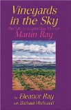 Vineyards in the Sky: The Life of Legendary Vintner Martin Ray